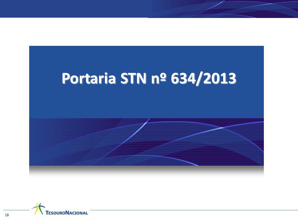 Portaria STN nº 634/2013 19