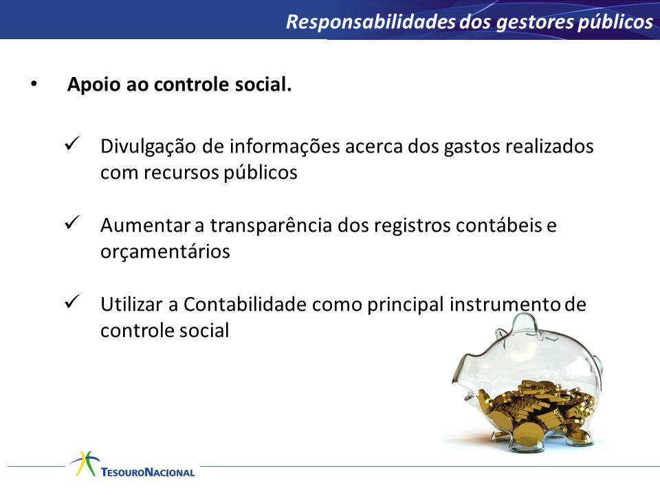 Apoio ao controle social. Divulgação de informações acerca dos gastos realizados com recursos públicos Aumentar a transparência dos registros contábei