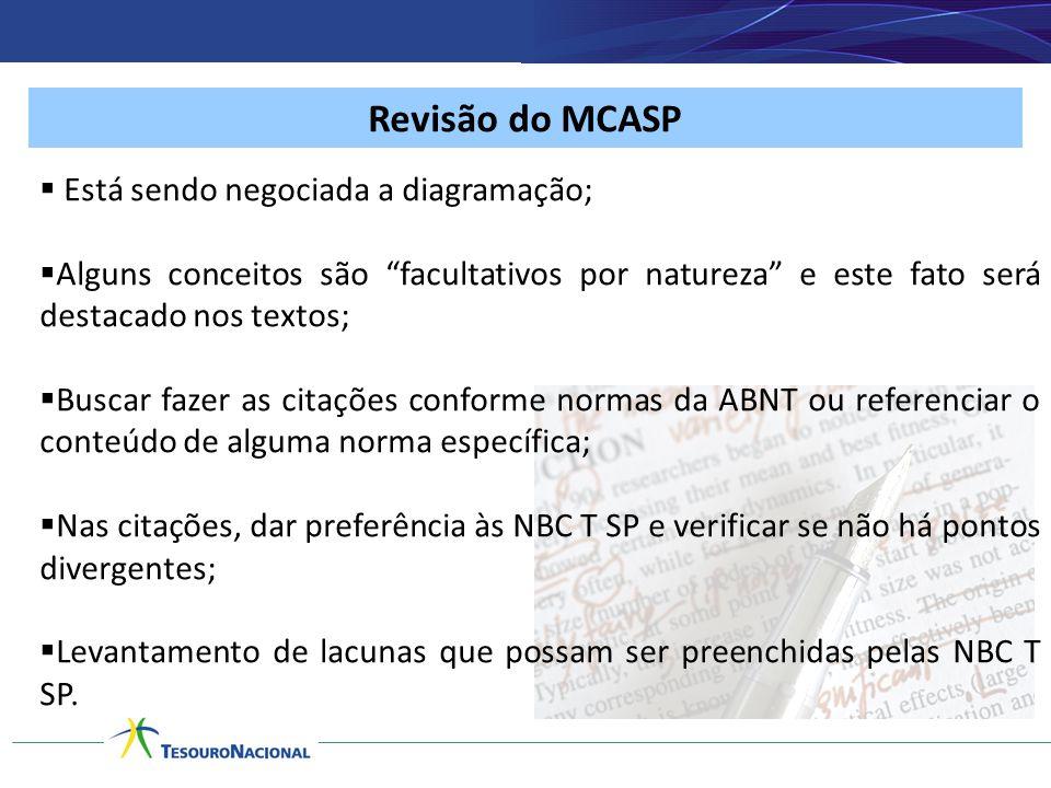 """Revisão do MCASP  Está sendo negociada a diagramação;  Alguns conceitos são """"facultativos por natureza"""" e este fato será destacado nos textos;  Bus"""