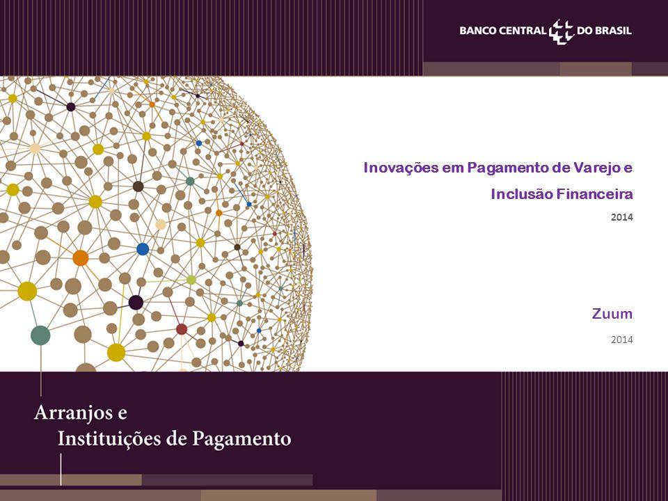 Inovações em Pagamento de Varejo e Inclusão Financeira 2014 Zuum 2014