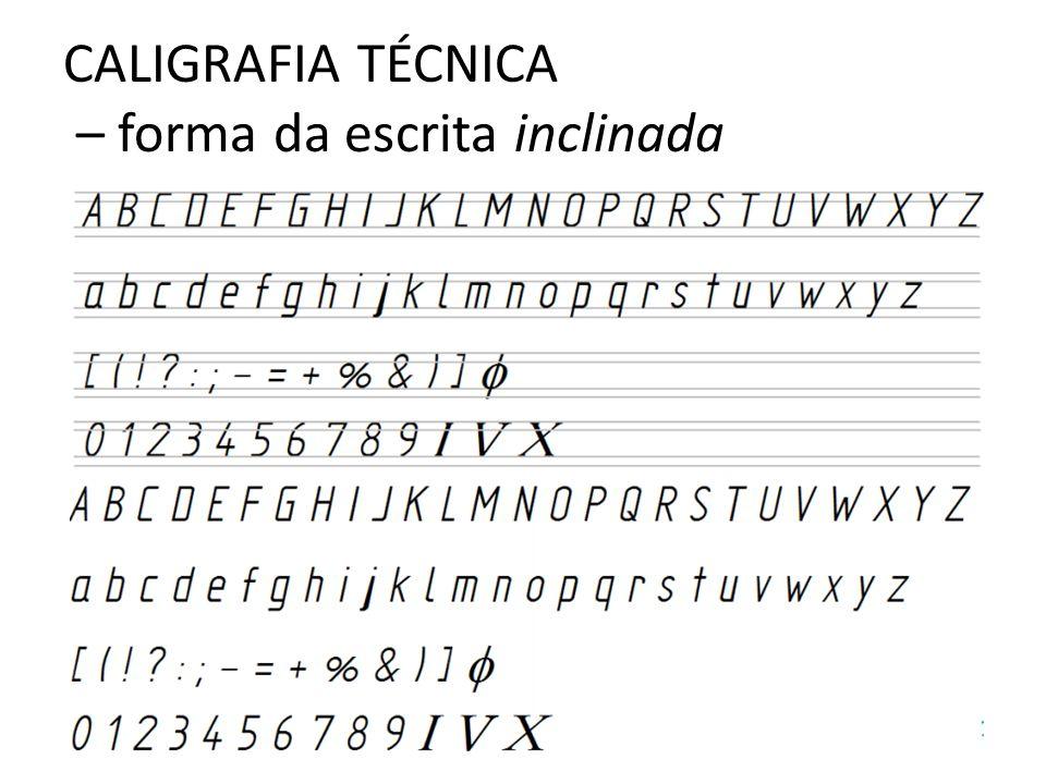 CALIGRAFIA TÉCNICA – forma da escrita inclinada