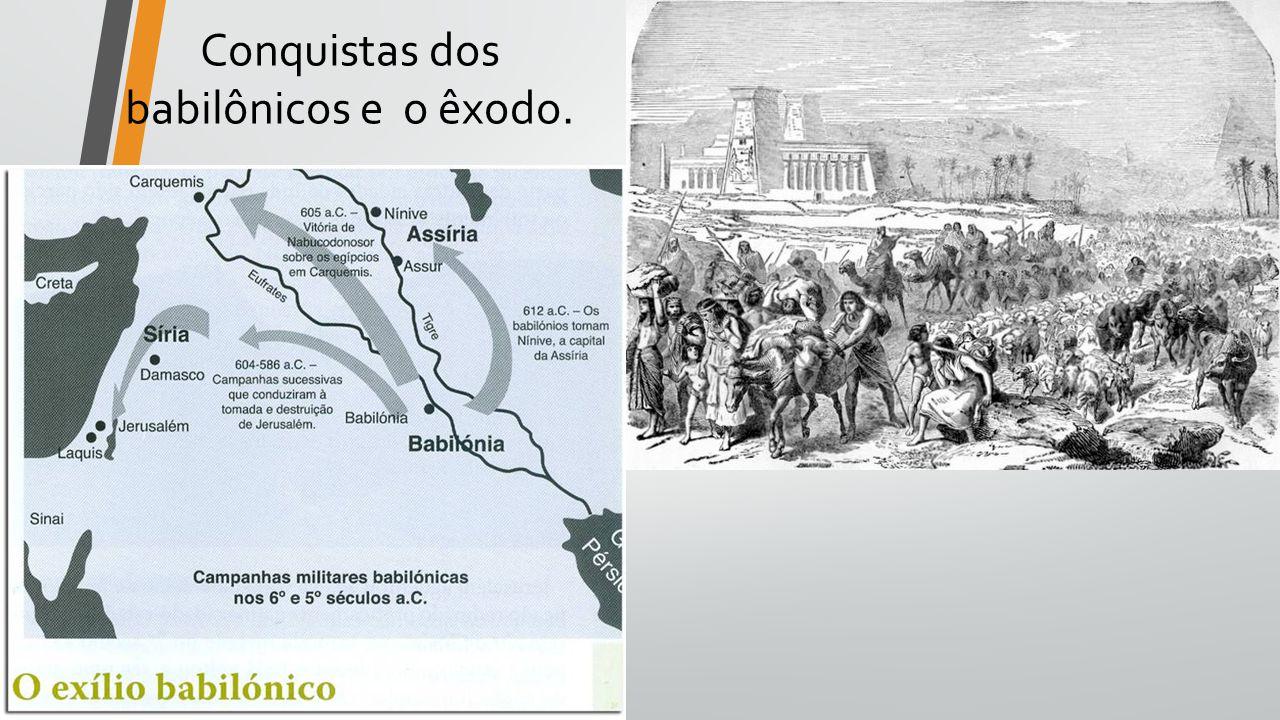 Conquistas dos babilônicos e o êxodo.