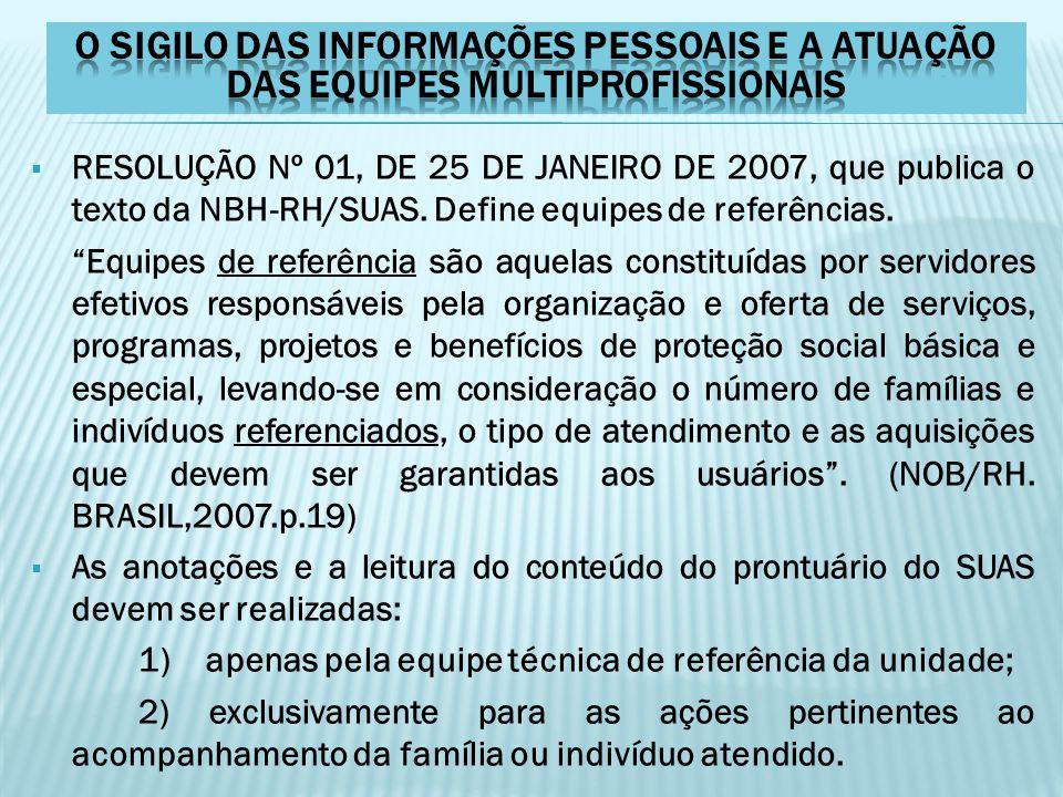 """ RESOLUÇÃO Nº 01, DE 25 DE JANEIRO DE 2007, que publica o texto da NBH-RH/SUAS. Define equipes de referências. """"Equipes de referência são aquelas con"""