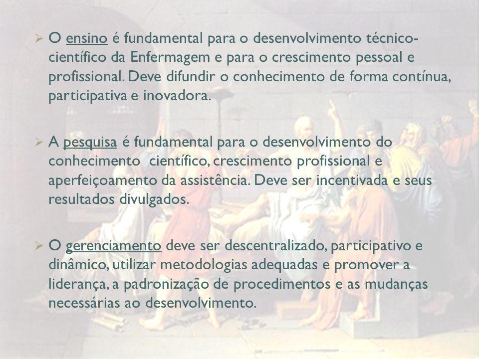  O ensino é fundamental para o desenvolvimento técnico- científico da Enfermagem e para o crescimento pessoal e profissional.