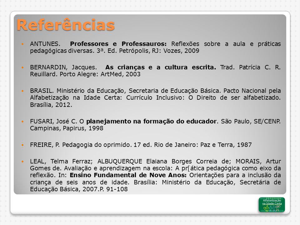 ANTUNES.Professores e Professauros: Reflexões sobre a aula e práticas pedagógicas diversas.