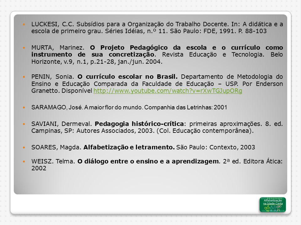 LUCKESI, C.C.Subsídios para a Organização do Trabalho Docente.