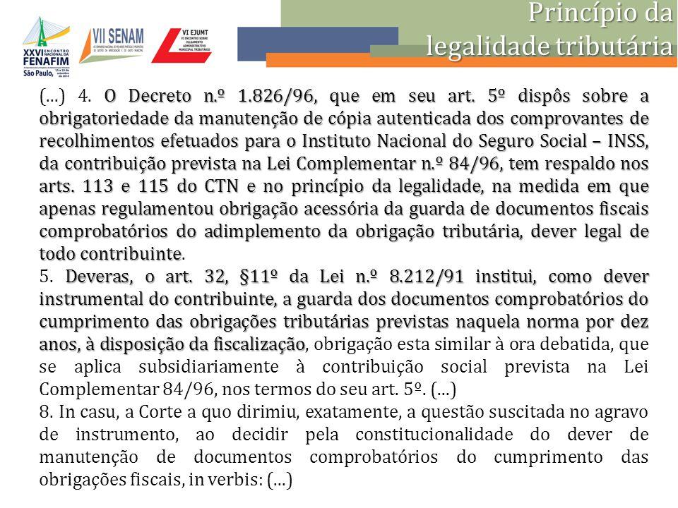 Princípio da legalidade tributária O Decreto n.º 1.826/96, que em seu art. 5º dispôs sobre a obrigatoriedade da manutenção de cópia autenticada dos co