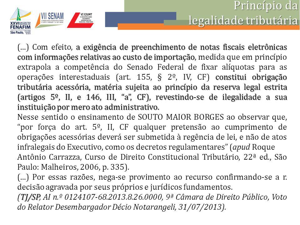 Princípio da legalidade tributária a exigência de preenchimento de notas fiscais eletrônicas com informações relativas ao custo de importação constitu
