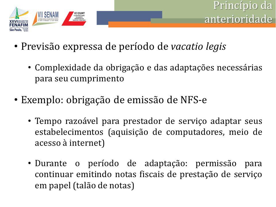 Previsão expressa de período de vacatio legis Complexidade da obrigação e das adaptações necessárias para seu cumprimento Exemplo: obrigação de emissã