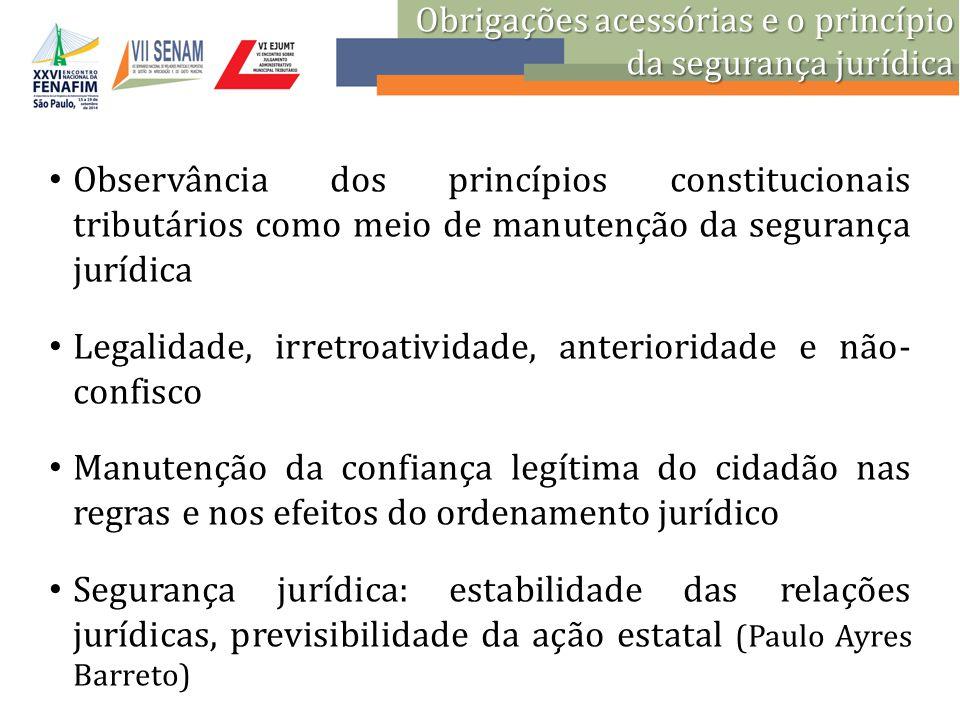 Obrigações acessórias e o princípio da segurança jurídica Observância dos princípios constitucionais tributários como meio de manutenção da segurança