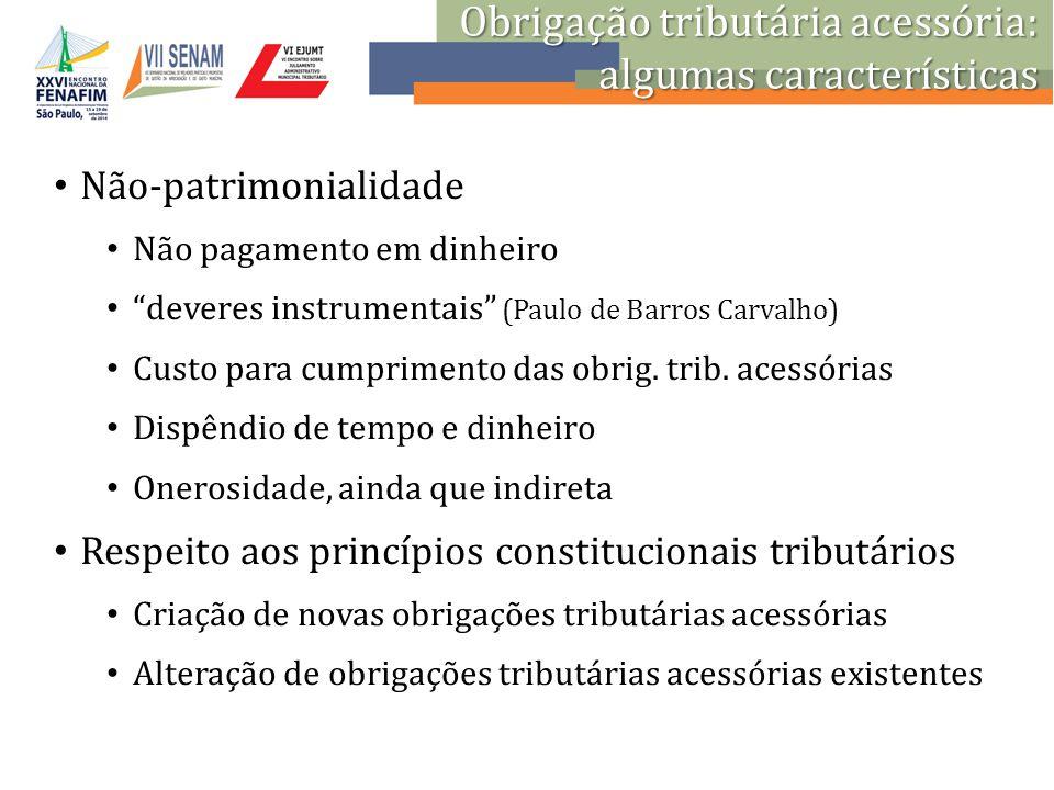 """Não-patrimonialidade Não pagamento em dinheiro """"deveres instrumentais"""" (Paulo de Barros Carvalho) Custo para cumprimento das obrig. trib. acessórias D"""