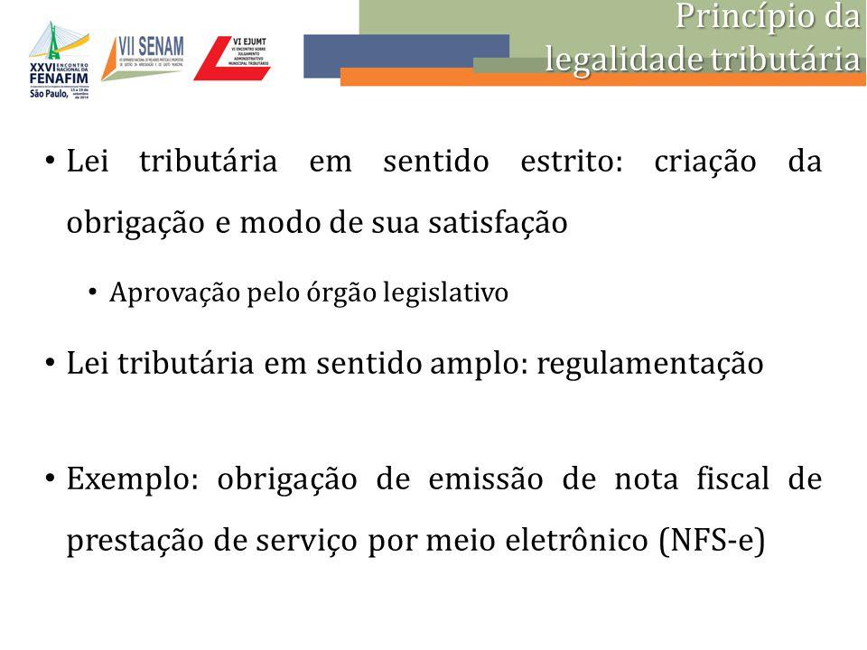 Lei tributária em sentido estrito: criação da obrigação e modo de sua satisfação Aprovação pelo órgão legislativo Lei tributária em sentido amplo: reg