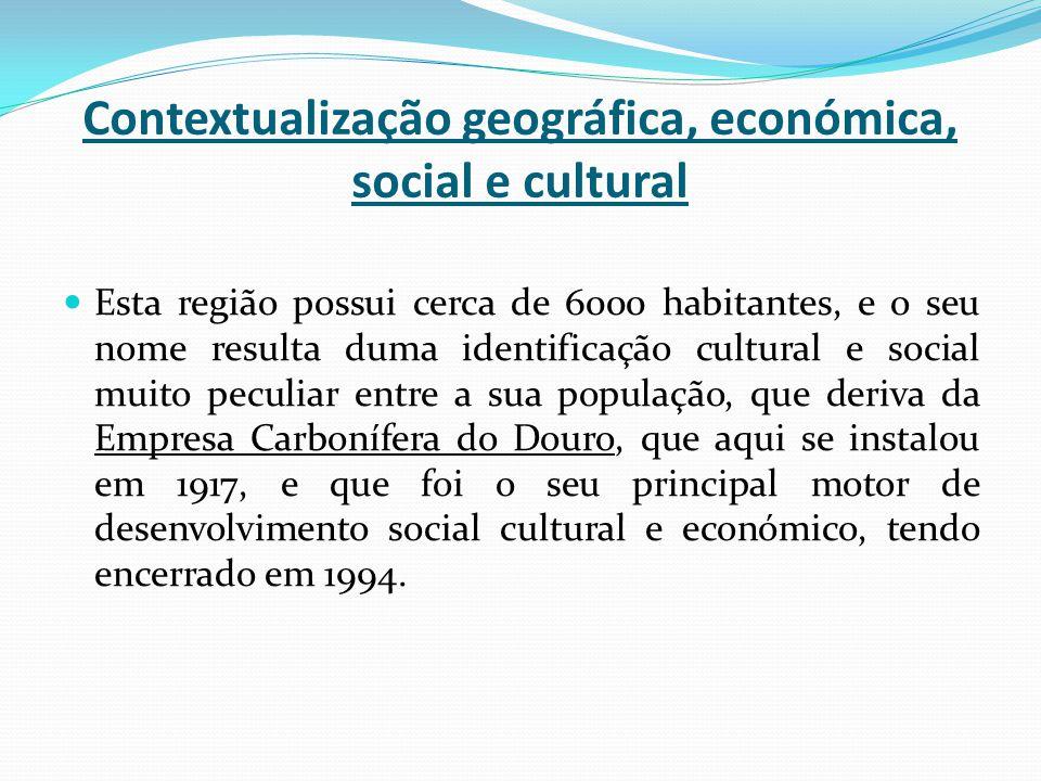 Contextualização geográfica, económica, social e cultural Esta região possui cerca de 6000 habitantes, e o seu nome resulta duma identificação cultura