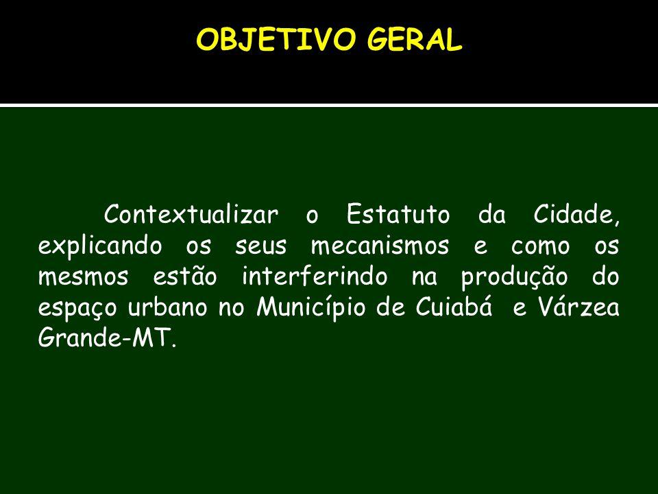 Contextualizar o Estatuto da Cidade, explicando os seus mecanismos e como os mesmos estão interferindo na produção do espaço urbano no Município de Cu