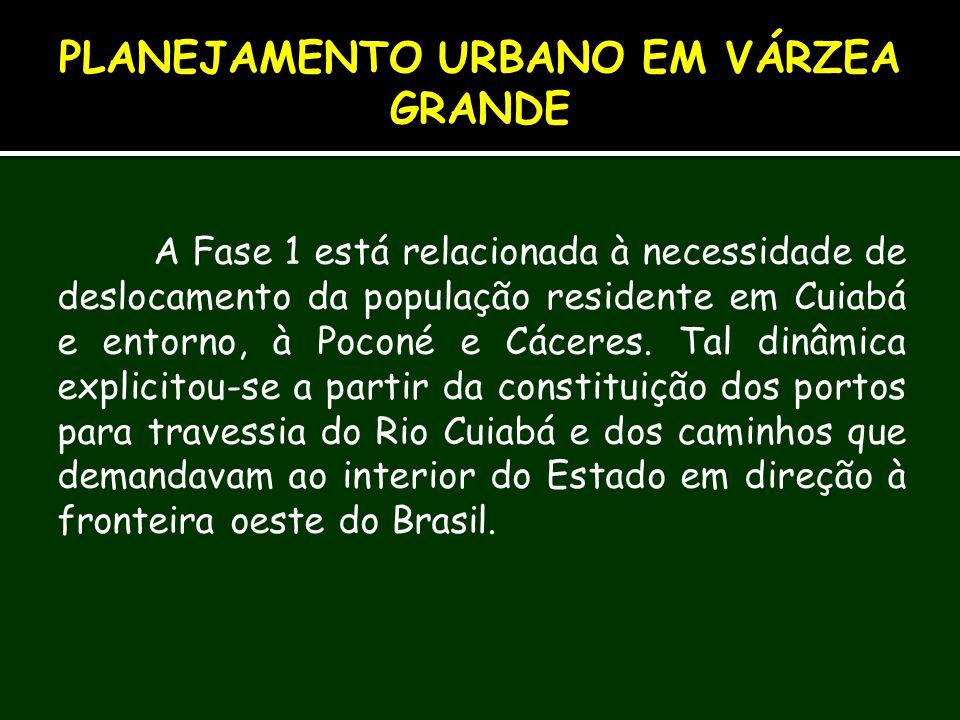 A Fase 1 está relacionada à necessidade de deslocamento da população residente em Cuiabá e entorno, à Poconé e Cáceres. Tal dinâmica explicitou-se a p