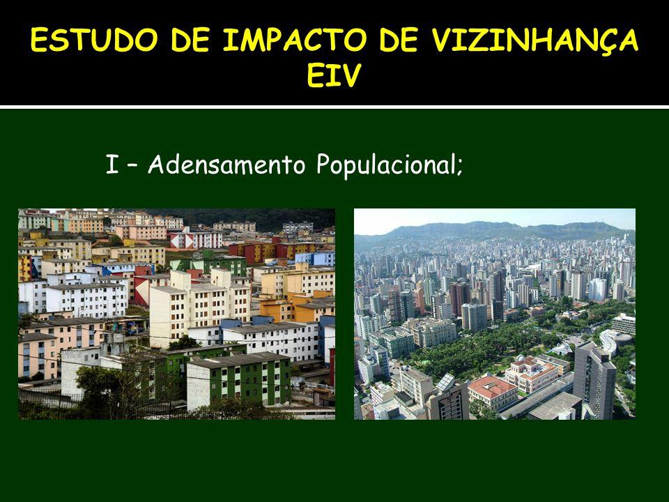 I – Adensamento Populacional; ESTUDO DE IMPACTO DE VIZINHANÇA EIV