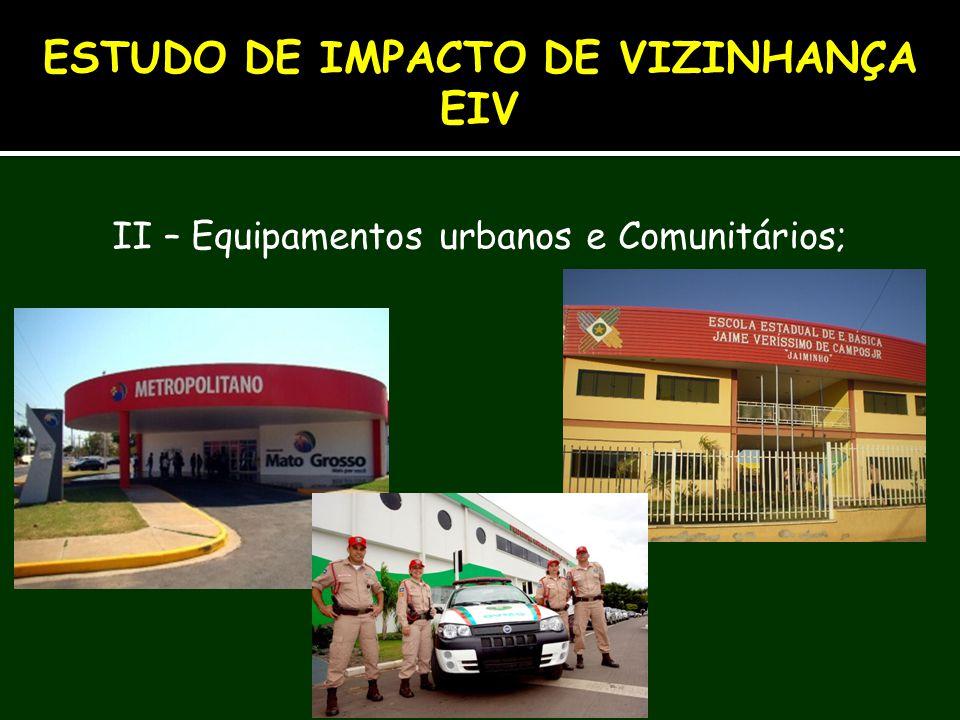 II – Equipamentos urbanos e Comunitários; ESTUDO DE IMPACTO DE VIZINHANÇA EIV