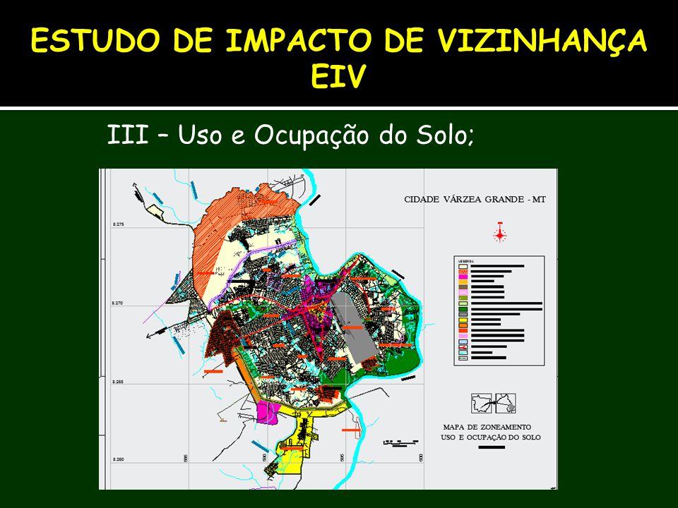 III – Uso e Ocupação do Solo; ESTUDO DE IMPACTO DE VIZINHANÇA EIV