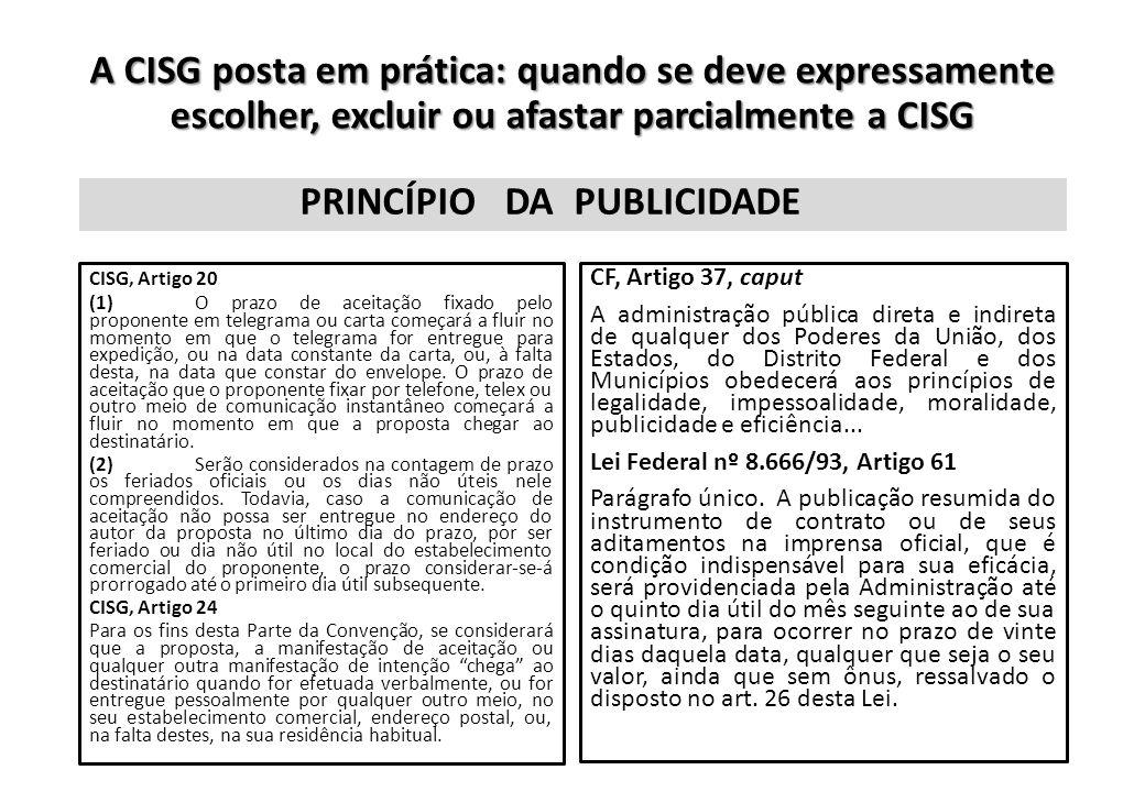 A CISG posta em prática: quando se deve expressamente escolher, excluir ou afastar parcialmente a CISG PRINCÍPIO DA CISG, Artigo 20 (1)O prazo de acei
