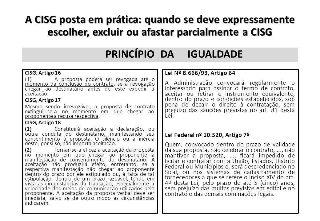 A CISG posta em prática: quando se deve expressamente escolher, excluir ou afastar parcialmente a CISG PRINCÍPIO CISG, Artigo 16 (1)A proposta poderá