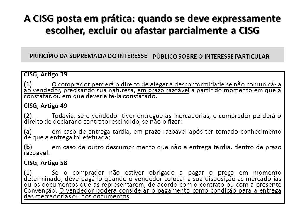 A CISG posta em prática: quando se deve expressamente escolher, excluir ou afastar parcialmente a CISG PRINCÍPIO DA SUPREMACIA DO INTERESSE CISG, Arti