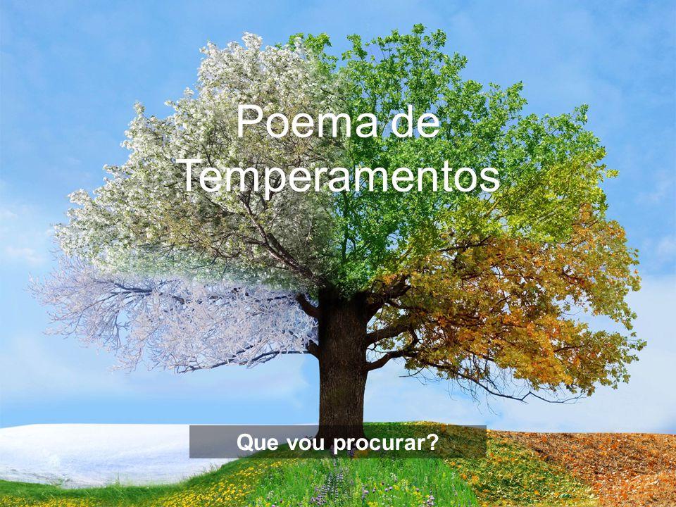 Poema de Temperamentos Que vou procurar?