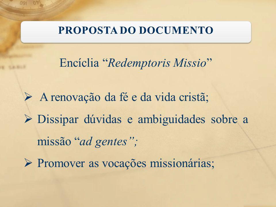 """Encíclia """"Redemptoris Missio""""  A renovação da fé e da vida cristã;  Dissipar dúvidas e ambiguidades sobre a missão """"ad gentes"""";  Promover as vocaçõ"""