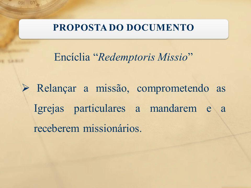 """Encíclia """"Redemptoris Missio""""  Relançar a missão, comprometendo as Igrejas particulares a mandarem e a receberem missionários."""