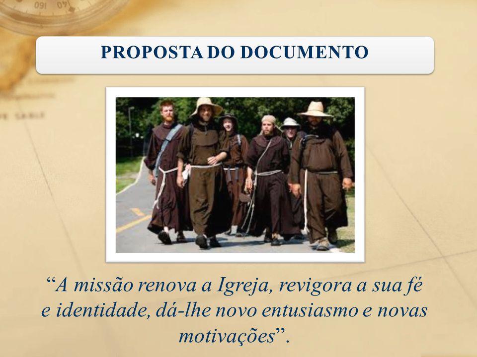 """""""A missão renova a Igreja, revigora a sua fé e identidade, dá-lhe novo entusiasmo e novas motivações""""."""