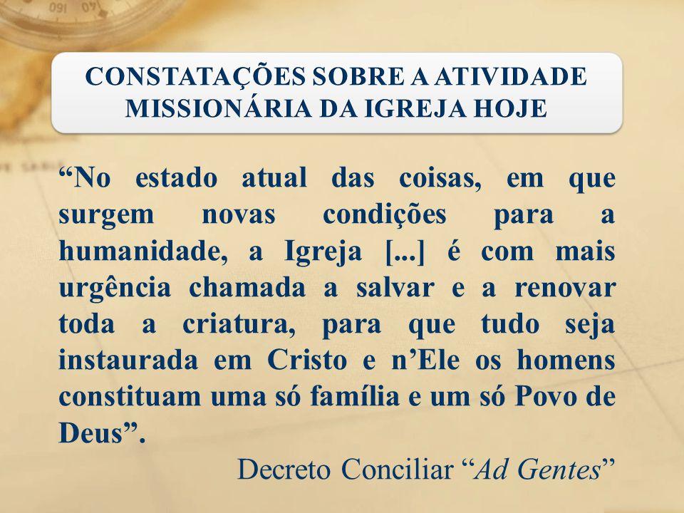 """""""No estado atual das coisas, em que surgem novas condições para a humanidade, a Igreja [...] é com mais urgência chamada a salvar e a renovar toda a c"""