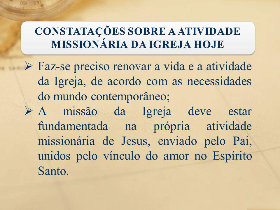  Faz-se preciso renovar a vida e a atividade da Igreja, de acordo com as necessidades do mundo contemporâneo;  A missão da Igreja deve estar fundame