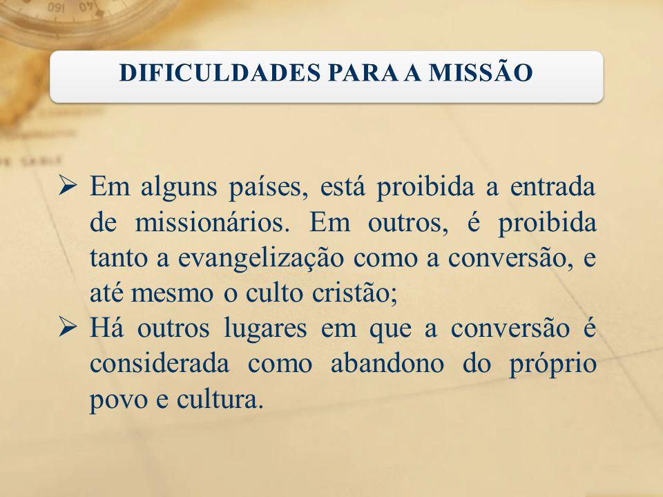  Em alguns países, está proibida a entrada de missionários. Em outros, é proibida tanto a evangelização como a conversão, e até mesmo o culto cristão