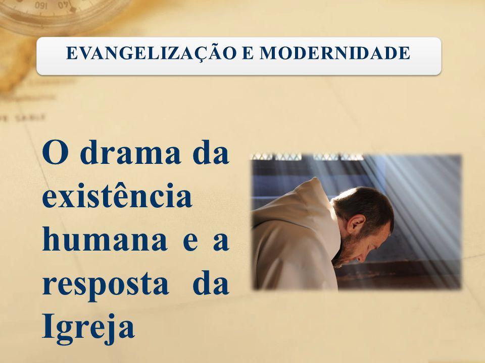 O drama da existência humana e a resposta da Igreja