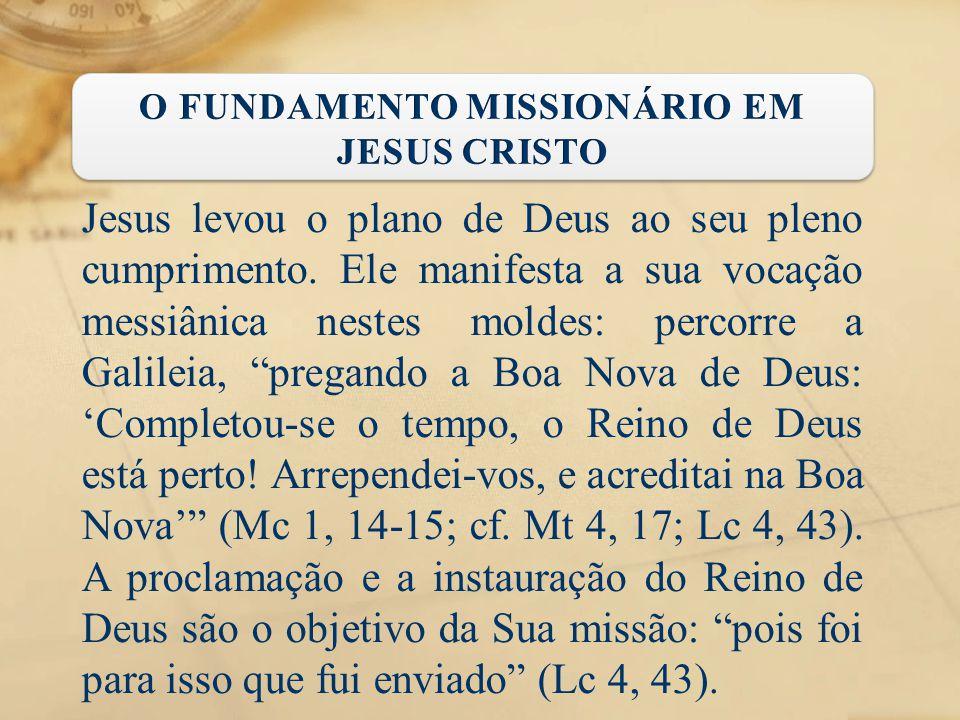 """Jesus levou o plano de Deus ao seu pleno cumprimento. Ele manifesta a sua vocação messiânica nestes moldes: percorre a Galileia, """"pregando a Boa Nova"""