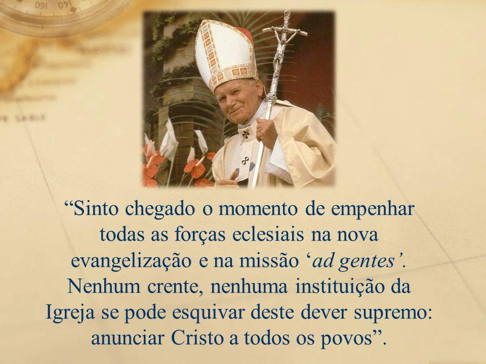 """""""Sinto chegado o momento de empenhar todas as forças eclesiais na nova evangelização e na missão 'ad gentes'. Nenhum crente, nenhuma instituição da Ig"""