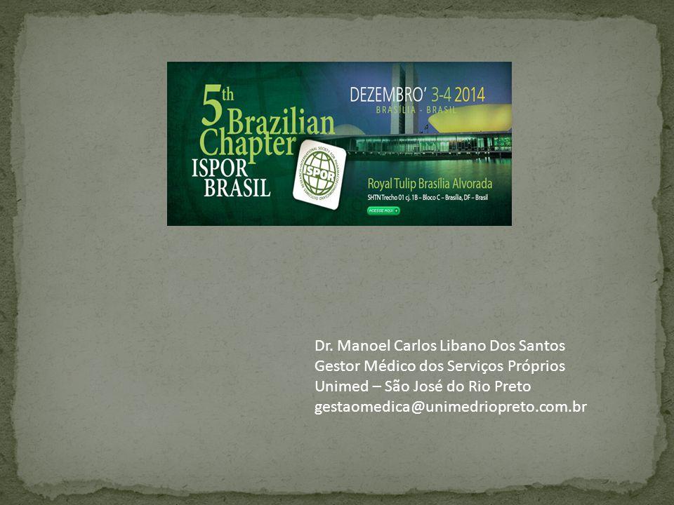 Dr. Manoel Carlos Libano Dos Santos Gestor Médico dos Serviços Próprios Unimed – São José do Rio Preto gestaomedica@unimedriopreto.com.br
