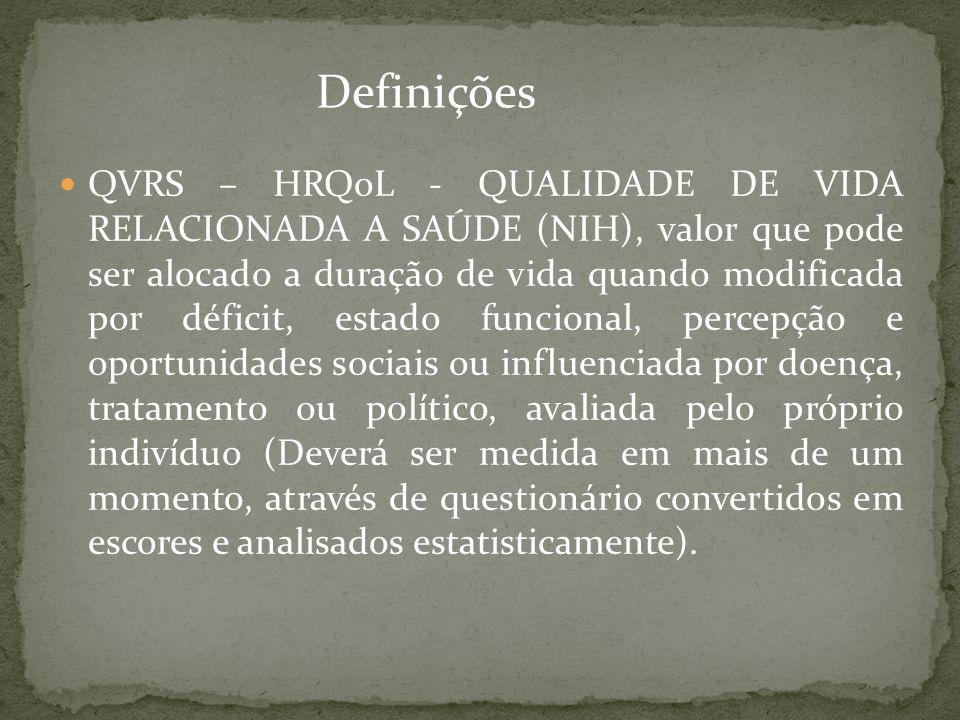 QVRS – HRQoL - QUALIDADE DE VIDA RELACIONADA A SAÚDE (NIH), valor que pode ser alocado a duração de vida quando modificada por déficit, estado funcion