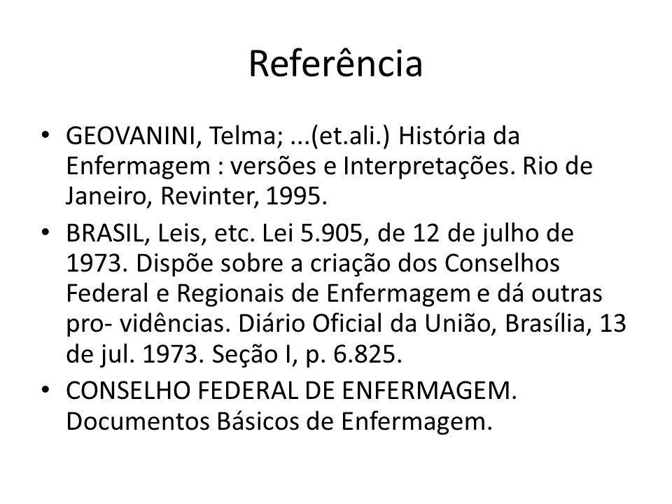 Referência GEOVANINI, Telma;...(et.ali.) História da Enfermagem : versões e Interpretações.