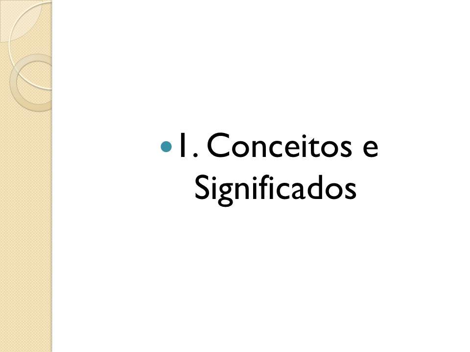 1. Conceitos e Significados