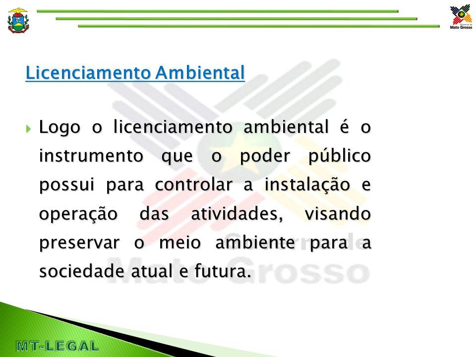 O Licenciamento Ambiental em Imóveis Rurais de Mato Grosso  O Governo de Mato Grosso identificou uma grande oportunidade para promover um controle eficaz dos recursos florestais, que era a associação do Licenciamento Ambiental das Propriedades Rurais ao uso de tecnologias de controle via imagens de satélite e a fiscalização sobre os desmatamentos.