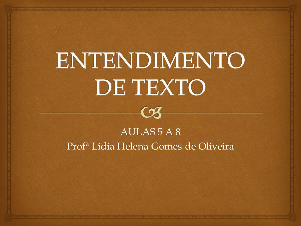 AULAS 5 A 8 Profª Lídia Helena Gomes de Oliveira