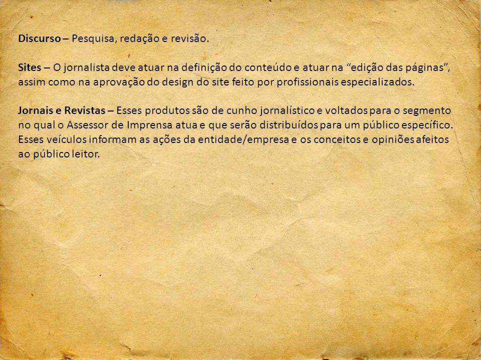 """Discurso – Pesquisa, redação e revisão. Sites – O jornalista deve atuar na definição do conteúdo e atuar na """"edição das páginas"""", assim como na aprova"""