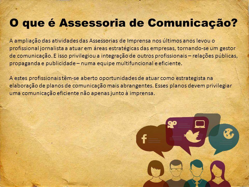 O que é Assessoria de Comunicação? A ampliação das atividades das Assessorias de Imprensa nos últimos anos levou o profissional jornalista a atuar em