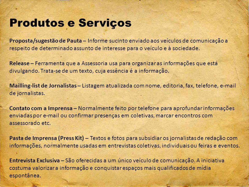 Produtos e Serviços Proposta/sugestão de Pauta – Informe sucinto enviado aos veículos de comunicação a respeito de determinado assunto de interesse pa