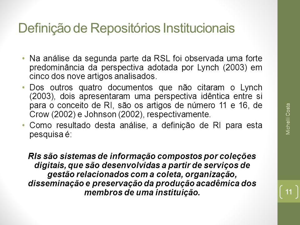 Definição de Repositórios Institucionais Na análise da segunda parte da RSL foi observada uma forte predominância da perspectiva adotada por Lynch (2003) em cinco dos nove artigos analisados.