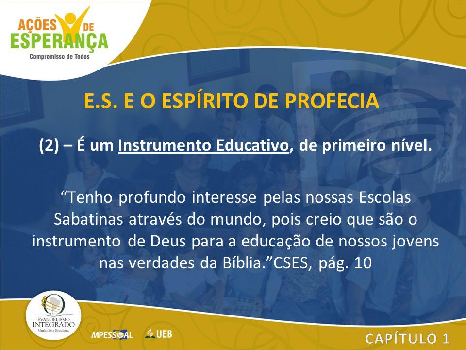 """(2) – É um Instrumento Educativo, de primeiro nível. """"Tenho profundo interesse pelas nossas Escolas Sabatinas através do mundo, pois creio que são o i"""