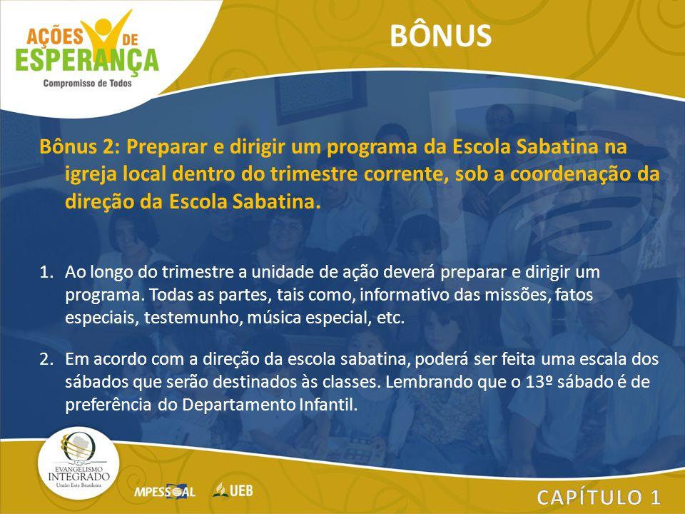 Bônus 2: Preparar e dirigir um programa da Escola Sabatina na igreja local dentro do trimestre corrente, sob a coordenação da direção da Escola Sabati