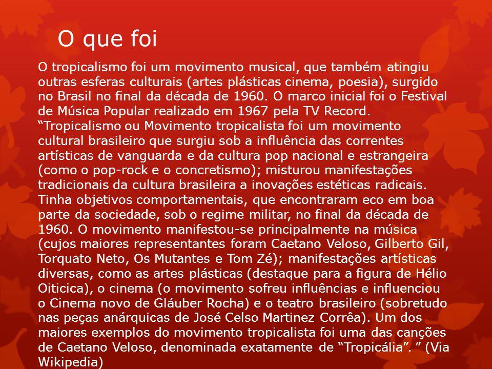 O tropicalismo foi um movimento musical, que também atingiu outras esferas culturais (artes plásticas cinema, poesia), surgido no Brasil no final da d