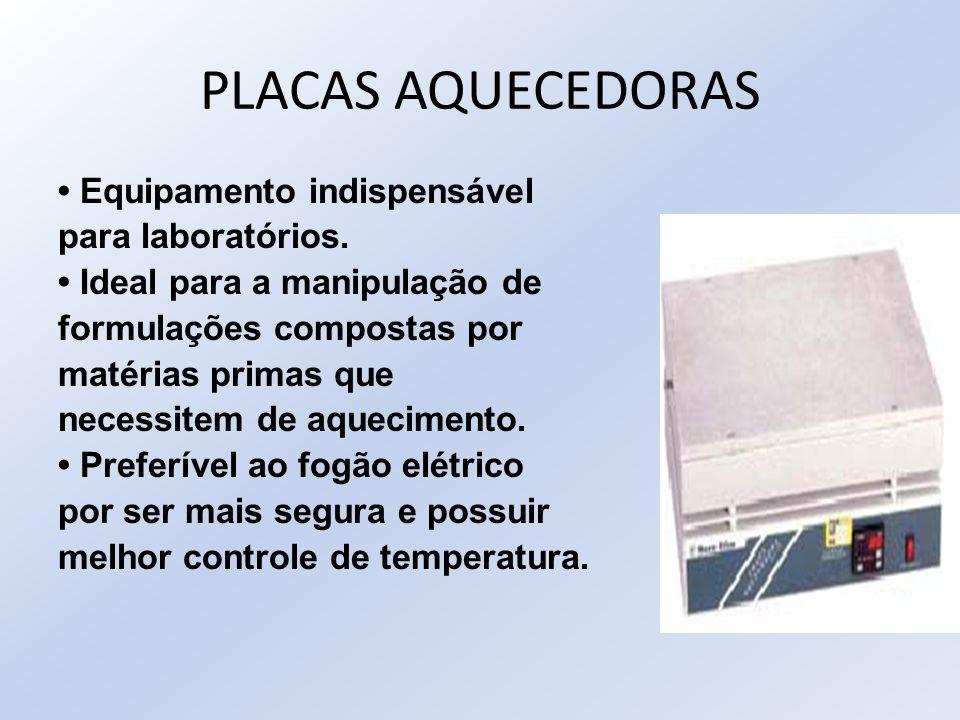PLACAS AQUECEDORAS Equipamento indispensável para laboratórios. Ideal para a manipulação de formulações compostas por matérias primas que necessitem d