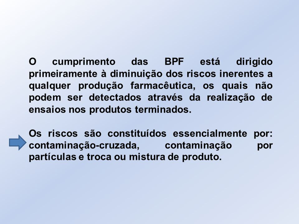 BPF/BPM – Requisitos 1.Processos claramente definidos e sistematicamente revisados.
